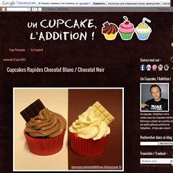 Cupcakes rapides chocolat blanc / chocolat noir