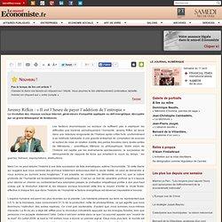 Jeremy Rifkin : «Il est l'heure de payer l'addition de l'entropie»