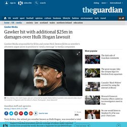 Gawker hit with additional $25m in damages over Hulk Hogan lawsuit