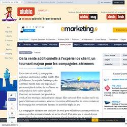 De la vente additionnelle à l'expérience client, un tournant majeur pour les compagnies aériennes