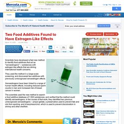 Two Food Additives Found to Have EstrogenLike Effects