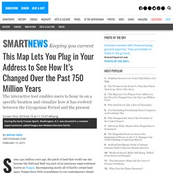 This Map Lets You Plug in Your Address to See How It's Changed Over the Past ...
