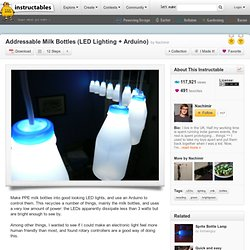 Addressable Milk Bottles (LED Lighting + Arduino)