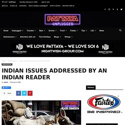 Indian Issues Addressed by an Indian Reader - Pattaya Unplugged