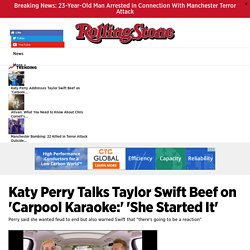 Katy Perry Addresses Taylor Swift Beef on 'Carpool Karaoke' - Rolling Stone