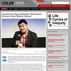 Jose Antonio Vargas Addresses 'White People' Criticism in New 'Medium' Editorial