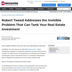 Robert Tweed Addresses the Invisible Problem That Can Tank Your Real Estate Investment - EIN Presswire