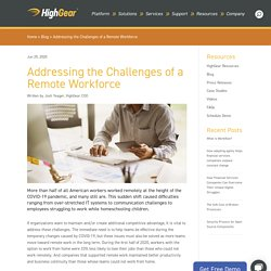 Addressing the Challenges of a Remote Workforce