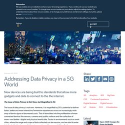 Addressing Data Privacy in a 5G World