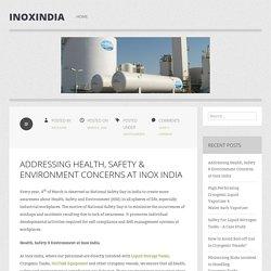 Addressing Health, Safety & Environment Concerns at Inox India