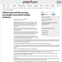 Addressing suicide among seemingly successful college students - philly-archives