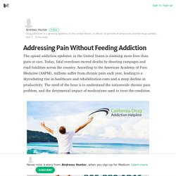 Addressing Pain Without Feeding Addiction – Andreau Hunter – Medium