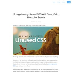Spring-cleaning Unused CSS With Grunt, Gulp, Broccoli or Brunch