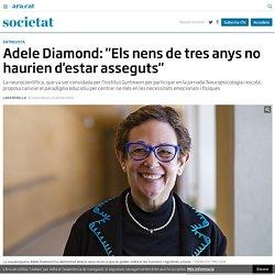 """Adele Diamond: """"Els nens de tres anys no haurien d'estar asseguts"""""""