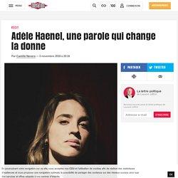 Adèle Haenel, uneparole qui change la donne