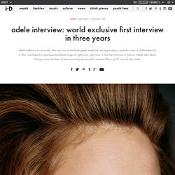 adele interview: world exclusive first interview in three years