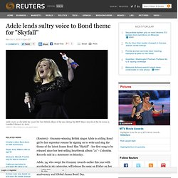 Adele lends sultry voice to Bond theme for Skyfall