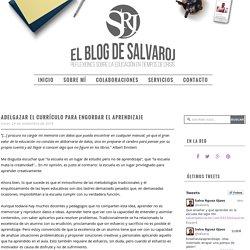 Adelgazar el currículo para engordar el aprendizaje - El blog de Salvaroj