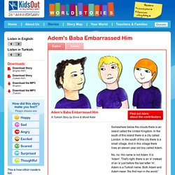 Adem's Baba Embarrassed Him - World Stories
