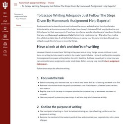To Escape Writing Adequacy Just Follow The Steps Given By Homework Assignment Help Experts!: Home: homework assignment help