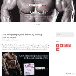 Gain adequate physical fitness by buying steroids online – Getroids