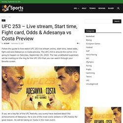 UFC 253: Adesanya vs Costa - Live stream, Start time, Fight card, Odds