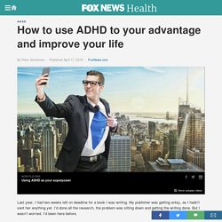 How to use ADHD to your advantage and improve your life