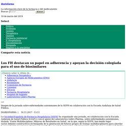 Los FH destacan su papel en adherencia y apoyan la decisión colegiada para el uso de biosimilares