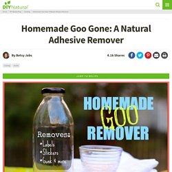 Adhesive Remover: A Natural Homemade Goo Gone Reicpe That Works!