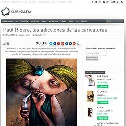 Paul Ribera, las adicciones de las caricaturas