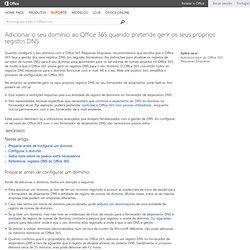 Adicionar o seu domínio ao Office 365 quando pretende gerir os seus próprios registos DNS - office365 suite