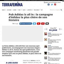 Pub Adidas is all in : la campagne d'Adidas la plus chère de son histoire