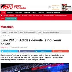 Euro 2016 : Adidas dévoile le nouveau ballon
