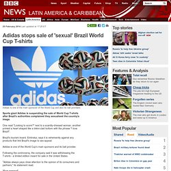 Adidas stops sale of 'sexual' Brazil World Cup T-shirts