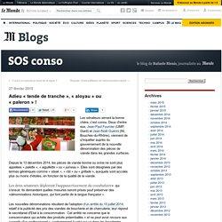 BLOG SOS CONSO LE MONDE 27/02/15 Adieu « tende de tranche », « aloyau » ou « paleron » !