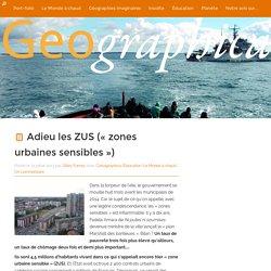 Adieu les ZUS («zones urbaines sensibles»)