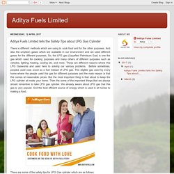 Aditya Fuels Limited: Aditya Fuels Limited tells the Safety Tips about LPG Gas Cylinder