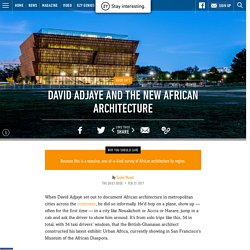 David Adjaye and the New African Architecture