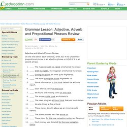 Grammar Lesson: Adjective, Adverb and Prepositional Phrases Review