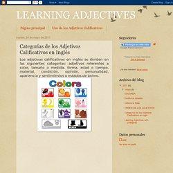 LEARNING ADJECTIVES: Categorías de los Adjetivos Calificativos en Inglés