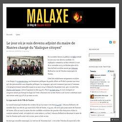"""Le jour où je suis devenu adjoint du maire de Nantes chargé du """"dialogue citoyen"""""""