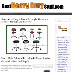 Best Heavy Duty Adjustable Height Hydraulic Stools - Ratings and Reviews - Best Heavy Duty Stuff