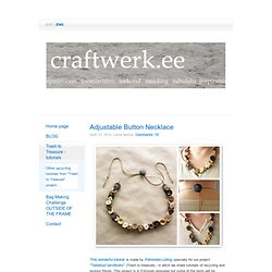 Adjustable Button Necklace « Trash to Treasure - tutorials | Craftwerk.ee