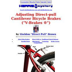 "Adjusting Direct-pull Cantilever Bicycle Brakes (""V-Brakes ®"")"