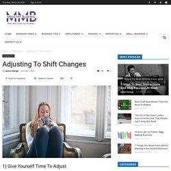 Adjusting To Shift Changes