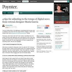 4 tips for adjusting to the tempo of digital news from veteran designer Mario Garcia