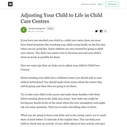 Adjusting Your Child to Life in Child Care Centres