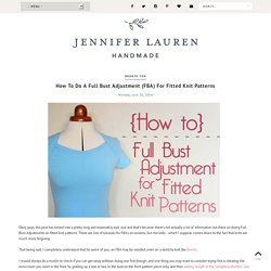 How To Do A Full Bust Adjustment (FBA) For Fitted Knit Patterns