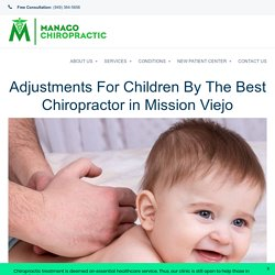 Adjustments For Children By The Best Chiropractor in Mission Viejo