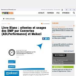 Livre Blanc : attentes et usages des DMP par Converteo (ADLPerformance) et Makazi